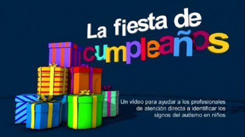 """""""La fiesta de cumpleaños"""", un vídeo que ayuda a reconocer los signos del Autismo"""