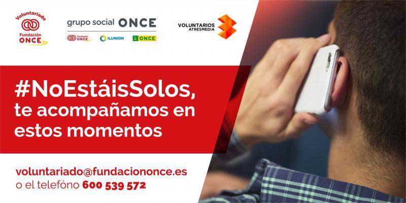 Voluntariado de Fundación ONCE y Atresmedia colaboran para luchar contra la soledad provocada por el coronavirus
