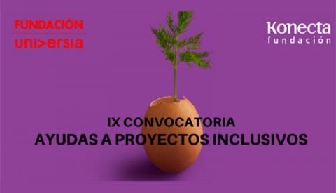 Fundación Universia y Fundación Konecta, Programa de Ayudas a Proyectos Inclusivos 2020.