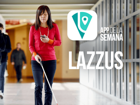 Lazzus: El GPS para personas ciegas o personas con alta discapacidad visual