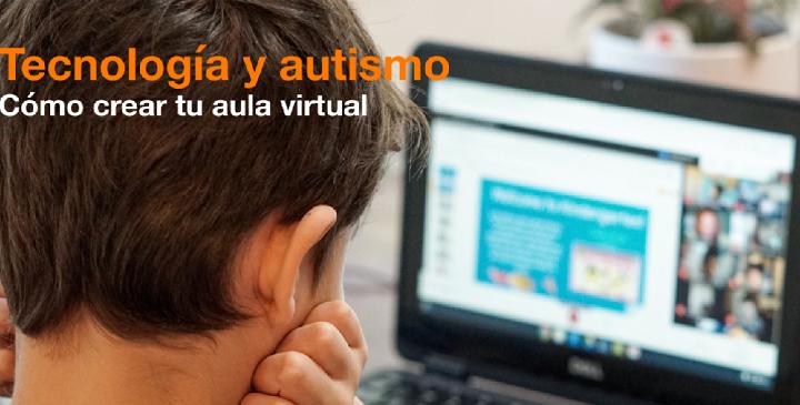 Fundación Orange : Tecnología y autismo: cómo crear tu aula virtual